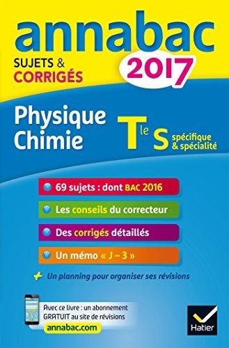 Annales Annabac 2017 Physique-chimie Tle S: Sujets Et Corrigés Du Bac Terminale S By Caroline Adam 2016-08-18