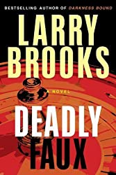 Deadly Faux by Larry Brooks (2013-10-08)