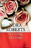 Der Anfang aller Dinge: Roman (Die Unendlichkeit der Liebe, Band 3)