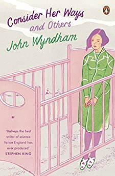 Consider Her Ways: And Others by [Wyndham, John]