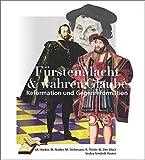FürstenMacht & wahrer Glaube - Reformation und Gegenreformation: Das Beispiel Pfalz-Neuburg