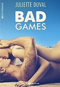 Bad games - Intégrale par Juliette Duval