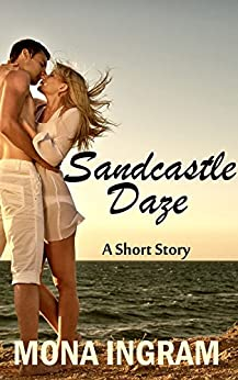 Sandcastle Daze: A Short Story by [Ingram, Mona]