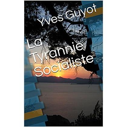 La Tyrannie Socialiste