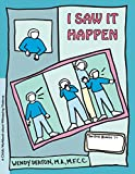 I Saw It Happen: A Child's Workbook About Witnessing Violence