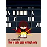 How To Build Good Writing Habits (English Edition)