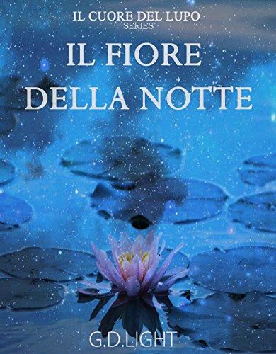 Il Fiore della Notte: Saga Il Cuore del Lupo (2 volume)