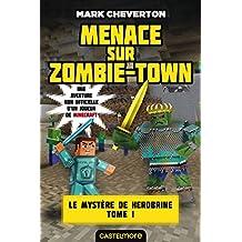 Menace sur Zombie-town: Minecraft - Le Mystère de Herobrine, T1