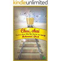 Chai, Chai: Travels in Places Where You Stop But Never Get Off
