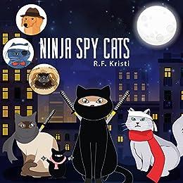 Ninja Spy Cats (Inca Cat Detective Series Book 4) (English ...
