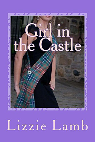 Girl in the Castle: - a funny, heart warming highland romance by [Lamb, Lizzie]