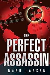 The Perfect Assassin: A David Slaton Novel (David Slaton Series) by Ward Larsen (2008-10-01)