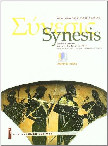 Synesis. Esercizi e versioni per lo studio del greco antico. Per il Liceo classico. Con espansione online