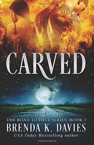 Carved: Volume 2 (The Road to Hell Series)