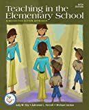 Teaching in the Elementary School: A Reflective Action Approach [With Access Code]