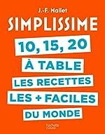 Simplissime 10, 15, 20 à table de Jean-François Mallet