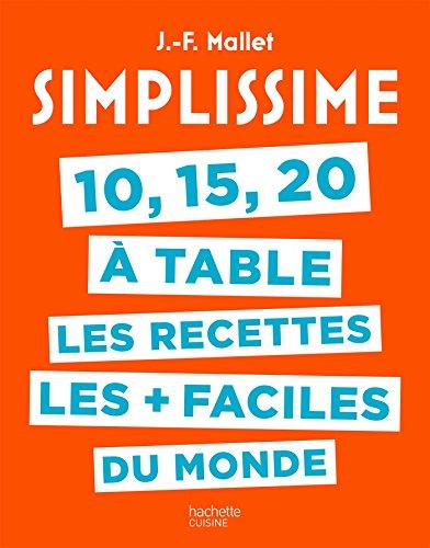 Simplissime 10, 15, 20 à table par Jean-François Mallet