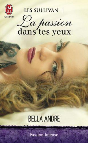 Les Sullivan (Tome 1) - La passion dans tes yeux (French Edition)