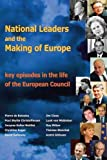 National Leaders and the Making of Europe: Key Episodes in the Life of the European Council by Jacques Keller-Noellet (2015-11-05)
