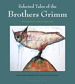 Selected Tales of the Brothers Grimm by [Grimm, Brothers]
