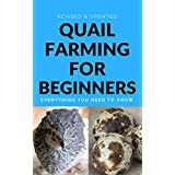 Quail Farming For Beginners: Everything You Need To Know (Revised And Updated) (English Edition)