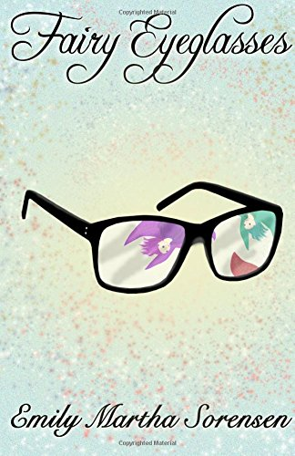 Fairy Eyeglasses: Volume 1 (Fairy Senses)