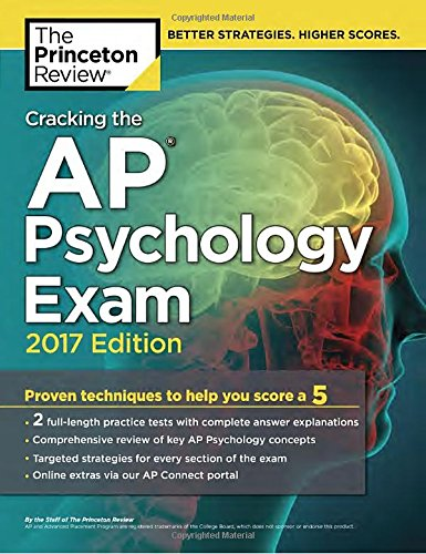 Cracking the AP Psychology Exam, 2017 Edition: Proven Techniques to Help You Score a 5 (College Test Preparation) (Ap Psychology Exam Review Book)