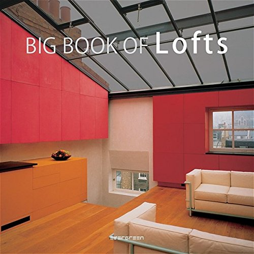Le grand livre des lofts : The Big Book of Lofts : Das Grosse Loftbuch