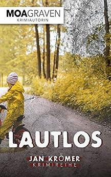 Lautlos - Ostfrieslandkrimi - Emotional fesselnd und gnadenlos spannend (Jan Krömer Krimi-Reihe 10) von [Graven, Moa]