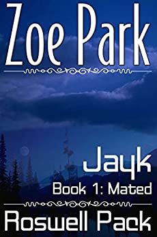 Jayk: Mated (Roswell Pack Book 1) by [Park, Zoe]