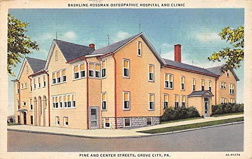 Bashline-Rossman Osteopathic Hospital and Clinic Bashline-Rossman Osteopathic and Clinic Pine and Center Streets, Grove City, PA, USA Unused (Center Street)