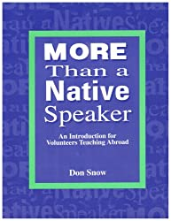 More Than a Native Speaker: An Introduction for Volunteers Teaching English Abroad