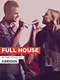 """Full House in the Style of """"Various"""""""