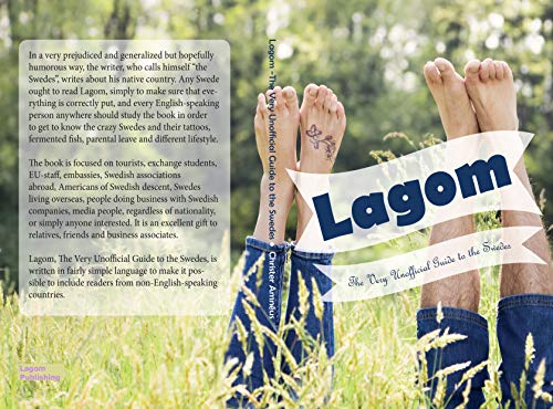 Lagom - The Very Unofficial Guide to the Swedes: From A - Z and beyond (English Edition)