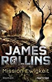 Mission Ewigkeit: Roman (SIGMA Force, Band 8) - James Rollins