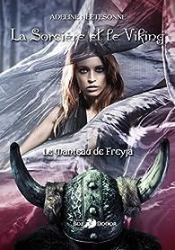 La sorcière et le Viking, tome 1 : Le manteau de Freyja par Adeline Neetesonne