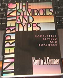 Interpreting the Symbols and Types: Completely Revised an Expanded Edition