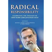 Radical Responsibility: Celebrating the Thought of Chief Rabbi Lord Jonathan Sacks (English Edition)