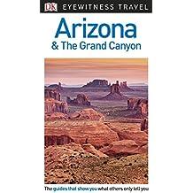 DK Eyewitness Travel Guide Arizona and the Grand Canyon (Eyewitness Travel Guides)