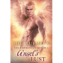 ANGEL'S LUST (THE EMPRESS OF MYSTH Book 1)
