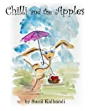 Chilli and the Apples by Mr Sunil Kalbandi...