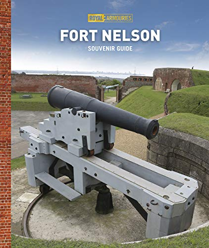 Guidebook to Fort Nelson por Royal Armouries