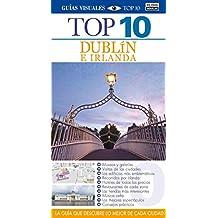 Top 10 Guías Visuales. Dublín E Irlanda