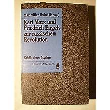 Karl Marx und Friedrich Engels zur russischen Revolution. Kritik eines Mythos.