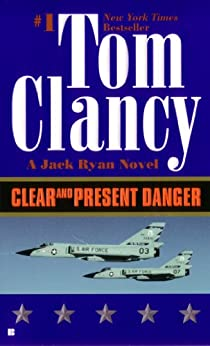 Clear and Present Danger (A Jack Ryan Novel, Book 5) par [Clancy, Tom]