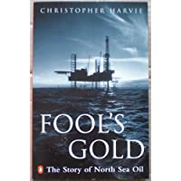 Fool's Gold: The Story of North Sea Oil