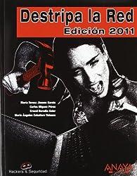 Destripa la Red. Edición 2011 (Hackers Y Seguridad)