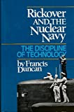Rickover and the Nuclear Army: The Discipline of Technology