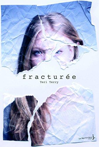 Fracturée. Effacée: Effacée, tome 2 (FICTION) par Teri Terry