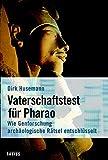 Vaterschaftstest für Pharao: Wie Genforschung archäologische Rätsel entschlüsselt